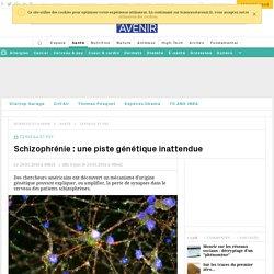 Schizophrénie : une piste génétique inattendue