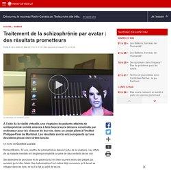 Traitement de la schizophrénie par avatar: des résultats prometteurs
