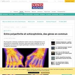 Il y aurait une origine génétique commune à la schizophrénie et la polyarthrite rhumatoïde - Sciencesetavenir.fr