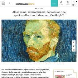 Alcoolisme, schizophrénie, dépression : de quoi souffrait véritablement Van Gogh ?