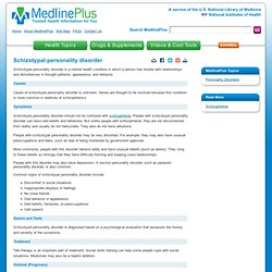 Schizotypal personality disorder: MedlinePlus Medical Encyclopedia