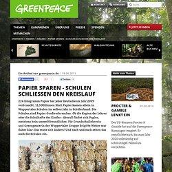 Papier sparen - Schulen schließen den Kreislauf - Greenpeace, Nachrichten zum Thema Wälder