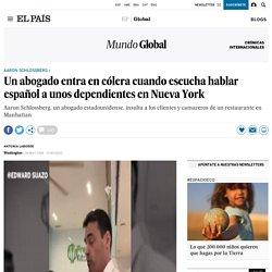 Aaron Schlossberg: Un abogado entra en cólera cuando escucha hablar español a unos dependientes en Nueva York