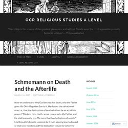 Schmemann on Death and the Afterlife