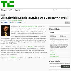 Eric Schmidt: Google Is Buying One Company A Week