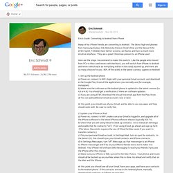 Eric Schmidt - Google+ - Eric's Guide: Converting to Android from iPhone Many of my…