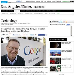 Google CEO Eric Schmidt to step down, co-founder Larry Page to take over [Updated] | Technology | Los Angeles Times