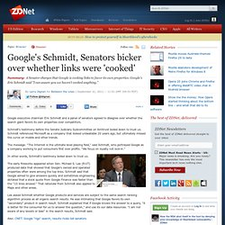 Google's Schmidt, Senators bicker over whether links were 'cooked'