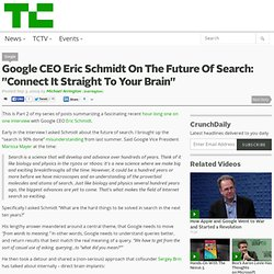 "Google CEO Eric Schmidt On The Future Of Search: ""Connect It Str"
