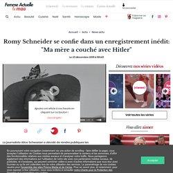 Romy Schneider : ma mère a couché avec Hitler