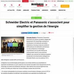 Schneider Electric et Panasonic s'associent pour simplifier la gestion de l'énergie - 13/10/16