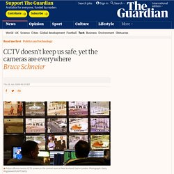 CCTV doesn't keep us safe, yet the cameras are everywhere