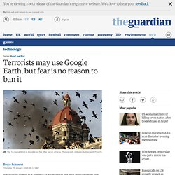 Terrorists may use Google Earth, but fear is no reason to ban it