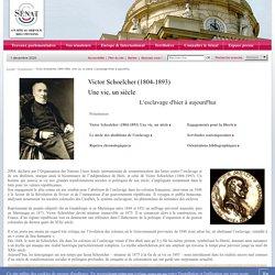 Victor Schoelcher (1804-1893). Une vie, un siècle. L'esclavage d'hier à aujourd'hui- Sénat