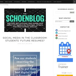 The Schoenblog: Social Media in the Classroom: Students' Future Resumes?