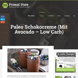 Paleo Schokocreme (Mit Avocado - Low Carb) - Primal State