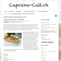 Apfel-Pudding-Streuselkuchen und Schokoladenkuchen – Rezepte
