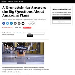 A Drone Scholar Answers the Big Questions About Amazon's Plans