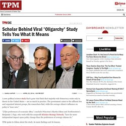Scholar Behind Viral 'Oligarchy' Study Tells You What It Means