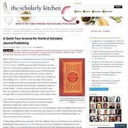 A Quick Tour Around the World of Scholarly Journal Publishing