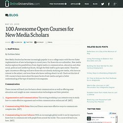 100 Awesome Open Courses for New Media Scholars