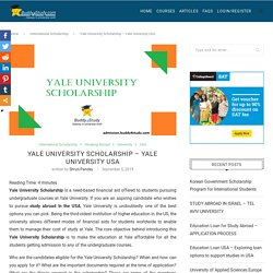 Yale University Scholarship USA - Overview, Eligibility, Awards, Application