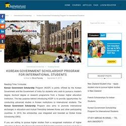 Korean Government Scholarship Program - KGSP Eligibility, Dates, Award