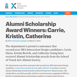 Alumni Scholarship Award Winners: Carrie, Kristin, Catherine — School of Visual Arts — MFA in Interaction Design