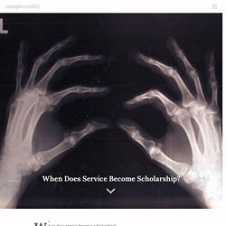 When Does Service Become Scholarship?