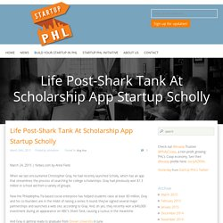Life Post-Shark Tank At Scholarship App Startup Scholly