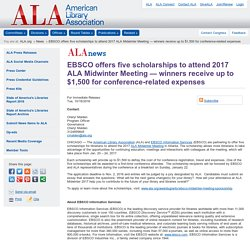 EBSCO offers five scholarships to attend 2017 ALA Midwinter Meeting — winners receive up to $1,500 for conference-related expenses