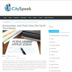Scholarships, And That's Only The Tip Of The Iceberg – City Speek
