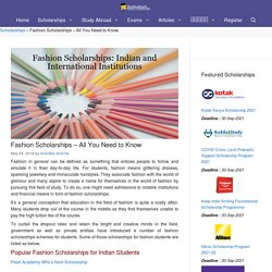 Fashion Scholarships: National and International Scholarship