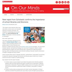 New report from Scholastic confirms the importance of school libraries and librarians