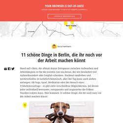 11 schöne Dinge in Berlin, die ihr noch vor der Arbeit machen könnt
