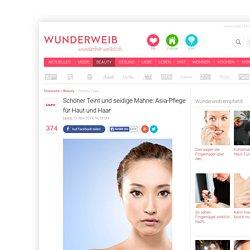 Schöner Teint und seidige Mähne: Asia-Pflege für Haut und Haar