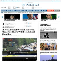 If It's A School Week In America, Odds Are There Will Be A School Shooting