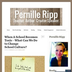When A School Becomes Toxic – What Can We Do to Change School Culture?