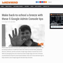 Make back-to-school a breeze with these 5 Google Admin Console tips