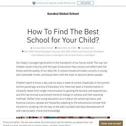 How To Find The Best School for Your Child? – Gurukul Global School