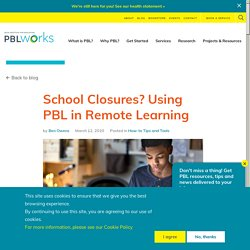 School Closures? Using PBL in Remote Learning