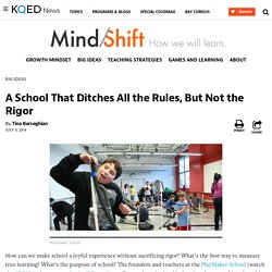 A School That Ditches All the Rules, But Not the Rigor