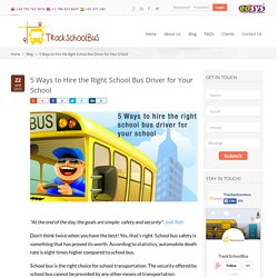 5 Ways to Hire the Right School Bus Driver for Your School - Trackschoolbus