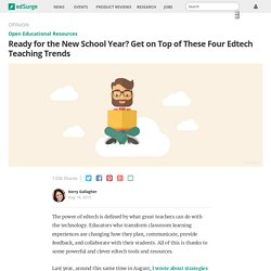 Ready for the New School Year? Get on Top of These Four Edtech Teaching Trends