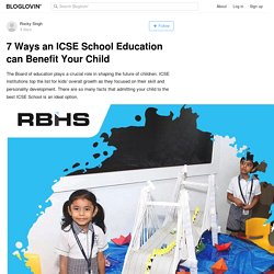 7 Ways an ICSE School Education can Benefit Your Child