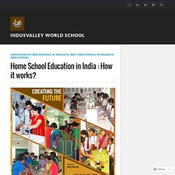 Home School Education in India : How it works? – Indusvalley world school