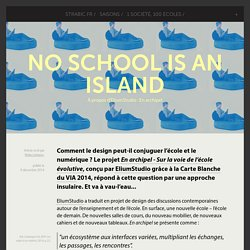 No school is an island - À propos d'EliumStudio : En archipel