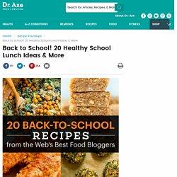 Back to School! 20 Healthy School Lunch Ideas
