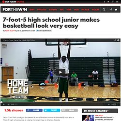7-foot-5 high school junior makes basketball look very easy