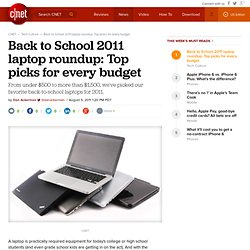 Back to School 2011 laptop roundup: Top picks for every budget | Crave - CNET